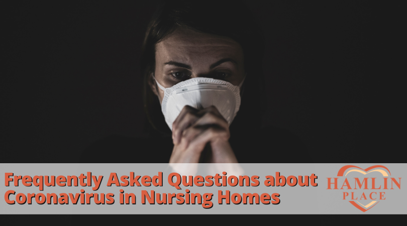 Frequently Asked Questions About Coronavirus In Nursing Homes